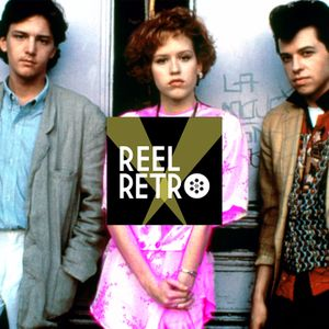 Reel Retro, Episode 24 - Pretty In Pink (Deutch, 1986)