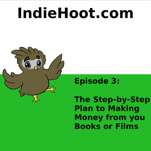 Step-by-Step Plan to Making Money from Your Books or FIlms
