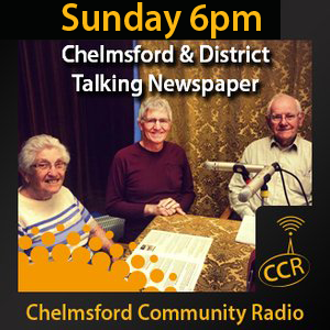 Chelmsford Talking Newspaper - #Chelmsford - CTN - 28/06/15 - Chelmsford Community Radio