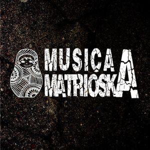 Musica A Matrioska - 06/05/2015