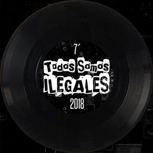 TODOS SOMOS ILEGALES 6-9-18
