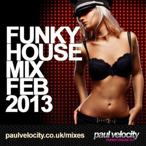 Funky House DJ Paul Velocity Mix Feb 2013