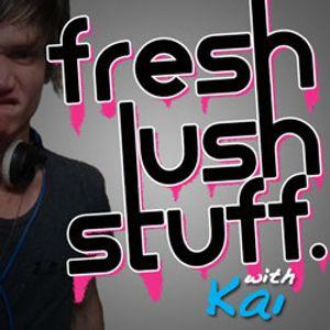 Fresh Lush Stuff with Kai :: 05/05/2012