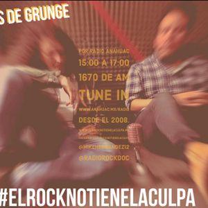 Viernes de Grunge En EL Rock No Tiene La culpa Parte Dos con Yerye M, de invitado!