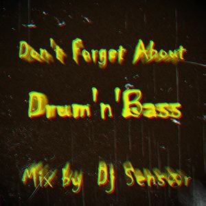 Don't Forget About Drum'n'Bass