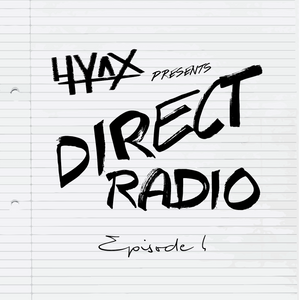 Hyax Presents: Direct Radio Episode 4 (4/3/2015)