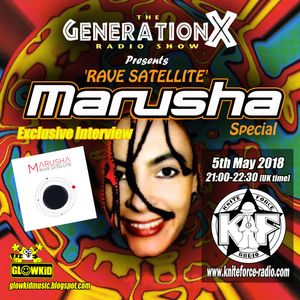 GL0WKiD pres 'Rave Satellite Special' + Interview w. MARUSHA @ Generation X [RadioShow] (5.5.2018)
