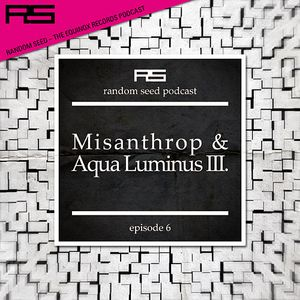 Random Seed Episode 6 by Misanthrop