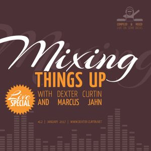 Dexter Curtin & Marcus Jahn - Mixing Things Up, Live Special (January 2017)
