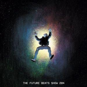 The Future Beats Show Episode 204