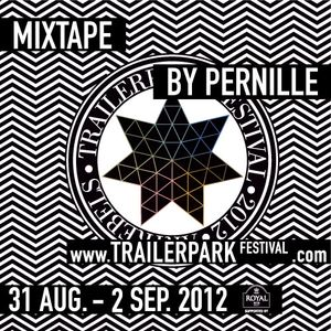 Trailerpark Festival 2012 electronic-warm-up Mixtape by Pernille
