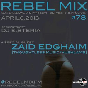 Rebel Mix #78 - Zaid Edghaim & dj e.steria - Apr6.2013