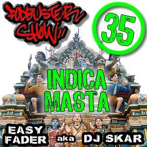 DJ SKAR podbuster show 35 - indica masta