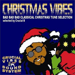 Crucial Vibes Soundsystem - Christmas Vibes Selection