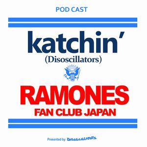 ラモーンズ・トークショー!Yuki & katchin' Talkin' about RAMONES!!!