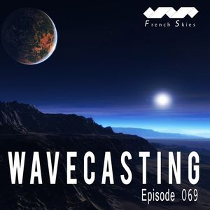 French Skies  – WaveCasting 069