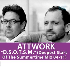 "AttWorks brand new Monthly Mix for April 2011 ""D.S.O.T.S.M."" (Deepest Start Of The Summertime Mix)"