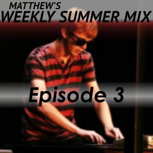 WEEKLY SUMMER MIX: Episode 3