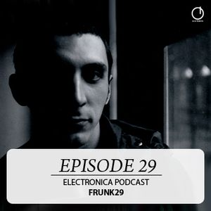Electronica Podcast - Episode 29: Frunk29