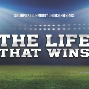 The Life That Wins: Outrageous Faith