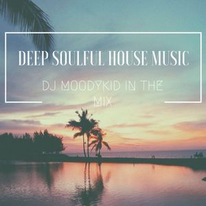 Deep soulful House Music mix by DJ Moodykid