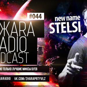 ЖARA Radio Podcast №44 (Week .06.02.14) Mixed By Stelsi