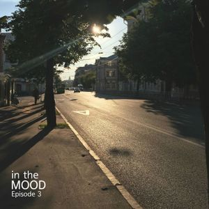 in the MOOD - Episode 3