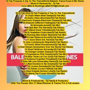 Dj Fab Presents A Trip To The TranceWorld Balearic TranceTunes 8 Mix Remix