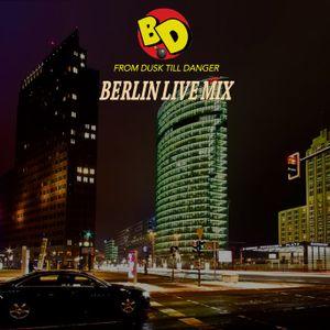 From Dusk Till Danger Live Mix Berlin