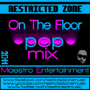 """ON THE FLOOR - POP MIX - RESTRICTED ZONE """"DA MUSICAL HIERARCHY"""""""