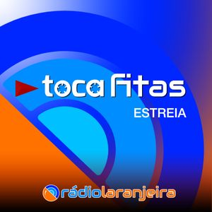 Toca fitas - Rádio Laranjeira - ESTREIA