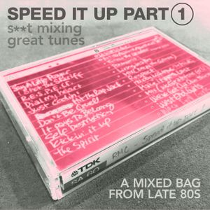 SPEED IT UP PART 1 – s**t mixing, great tunes – a mixed bag from late 80s