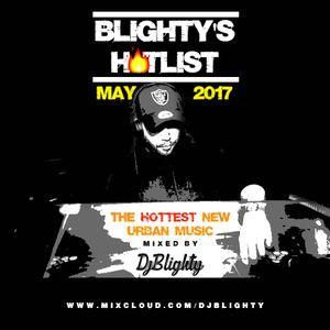 @DJBlighty - #BlightysHotlist May 2017 (New/Current R&B, Hip Hop, Dancehall, Afrobeats & More)