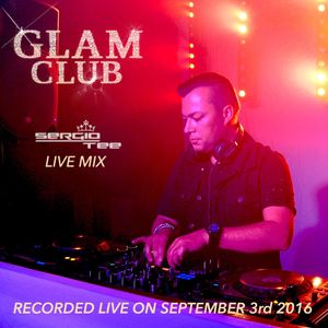 GLAM CLUB - SERGIO TEE LIVE MIX