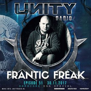 UNITY RADIO Episode #51 (UNITY - HARDCORE DNA Special) Frantic Freak (30-11-2017)