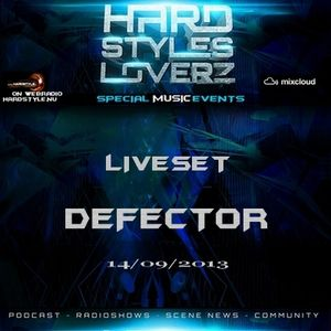 Defector - Hard Styles Loverz - Hardstyle.nu - Saturday 14 September 2013