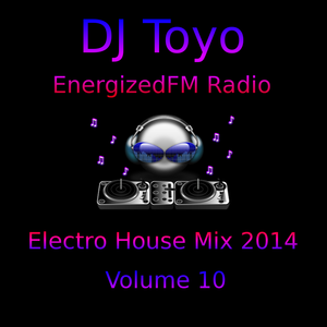 DJ Toyo - EnergizedFM Radio Electro House Mix 2014 - Volume 10