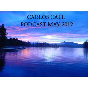 Carlos Call - Podcast May 2012