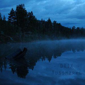 Drix - Tussmørke