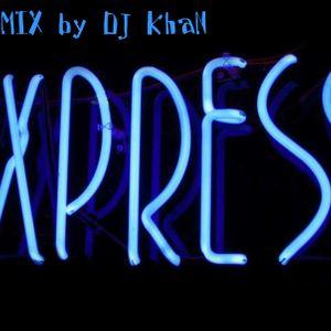 MIX by DJ KhaN Express