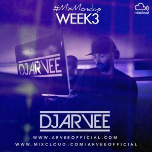 #MixMondays 20/1/14 (WEEK3) *HOUSE* @DJARVEE