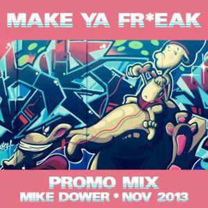MAKE YA FR*EAK