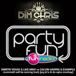 DIM CHRIS mix on FUN RADIO - DIMITRI VEGAS & LM vs CALVIN HARRIS mammoth (da sylva & jay jin's)