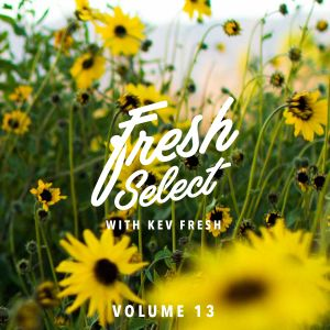 Fresh Select Vol 13 - August 9 2016
