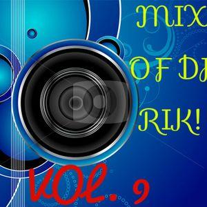 MIX OF DJ RIK! (VOL. 9)