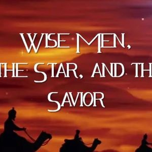The Wise Men The Star and The Savior - Audio