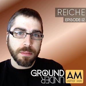 Ground Under:AM - Episode 12 - Reiche