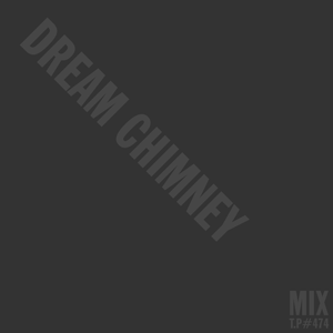 Mix 474 / Dream Chimney