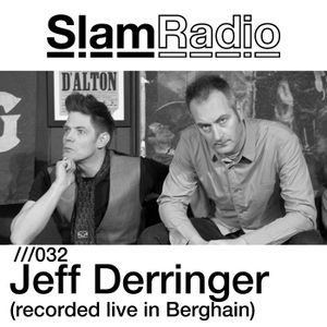 Slam Radio - 032 Jeff Derringer
