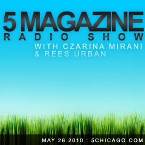 5 Magazine Radio Show: May 26 2010